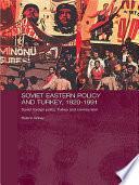Soviet Eastern Policy And Turkey 1920 1991