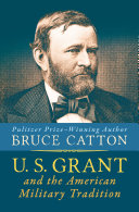 U. S. Grant and the American Military Tradition Book