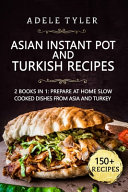 Asian Instant Pot And Turkish Recipes