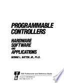 Programmable Controllers  : Hardware, Software, and Applications