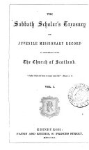 Pdf The Sabbath Scholar's Treasury and Juvenile Missionary Record in Connexion with The Church of Scotland Vol. I