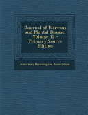 Journal Of Nervous And Mental Disease Volume 12 Primary Source Edition