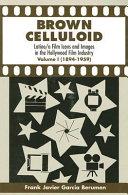 Brown Celluloid  1894 1959