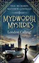 Mydworth Mysteries   London Calling