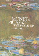 Monet to Picasso, the Batliner Collection