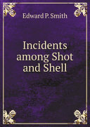 Incidents among Shot and Shell