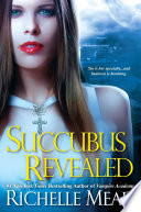 """Succubus Revealed"" by Richelle Mead"