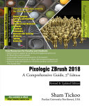 Pixologic ZBrush 2018  A Comprehensive Guide  5th Edition