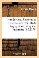 Jean-Jacques Rousseau Sa Vie Et Ses Oeuvres