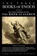 The Three Books of Enoch  Plus the Enoch Portions of the Book of Jasher