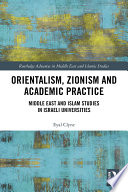 Orientalism  Zionism and Academic Practice