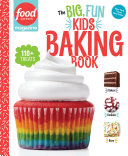 Food Network Magazine  the Big  Fun Kids Baking Book