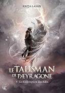 Pdf Le talisman de Paeyragone, Tome 4 : La rédemption des ailés Telecharger