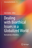 Dealing with Bioethical Issues in a Globalized World