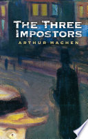 Read Online The Three Impostors For Free