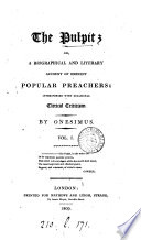 The pulpit; or, A biographical and literary account of eminent popular preachers, interspersed with occasional clerical criticism, by Onesimus