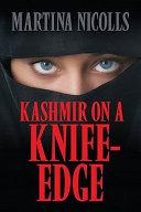 Kashmir on a Knife Edge