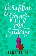 Geraldine Verne s Red Suitcase Book PDF