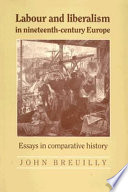 Labour and Liberalism in Nineteenth century Europe