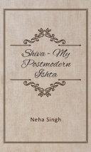 Shiva  My Postmodern Ishta   The relevance of piety today