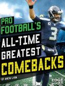 Pro Football s All Time Greatest Comebacks