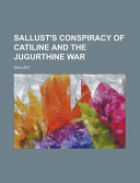 Sallust S Conspiracy Of Catiline And The Jugurthine War
