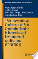 16th International Conference on Soft Computing Models in Industrial and Environmental Applications  SOCO 2021