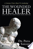 The Wounded Healer   True story of a child sexual abuse survivor
