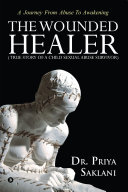 The Wounded Healer ( True story of a child sexual abuse survivor) Pdf/ePub eBook