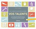 Pdf Le livre pour découvrir vos talents Telecharger