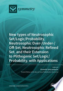 New types of Neutrosophic Set/Logic/Probability, Neutrosophic Over-/Under-/Off-Set, Neutrosophic Refined Set, and their Extension to Plithogenic Set/Logic/Probability, with Applications