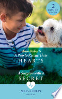 A Pup To Rescue Their Hearts   A Surgeon With A Secret  A Pup to Rescue Their Hearts  Twins Reunited on the Children s Ward    A Surgeon with a Secret  Twins Reunited on the Children s Ward   Mills   Boon Medical