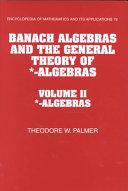 Banach Algebras and the General Theory of   Algebras  Volume 2    Algebras