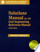 Solutions Manual for the Civil Engineering Reference Manual, Sixth Edition