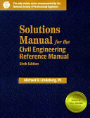 Solutions Manual for the Civil Engineering Reference Manual  Sixth Edition
