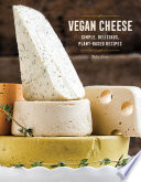 Vegan Cheese  Simple  Delicious Plant Based Recipes