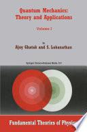 Quantum Mechanics  Theory and Applications