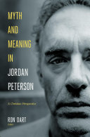 Myth and Meaning in Jordan Peterson