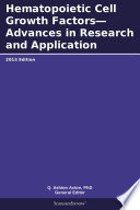 Hematopoietic Cell Growth Factors—Advances in Research and Application: 2013 Edition
