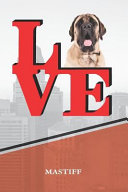 Mastiff: Dog Love Park Isometric Dot Paper Notebook Book Is 120 Pages 6x9