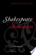 Shakespeare and the Romantics