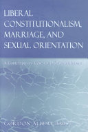 Liberal Constitutionalism  Marriage  and Sexual Orientation