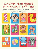 My Baby First Words Flash Cards Toddlers Happy Learning Colorful Picture Books in English French Bulgarian