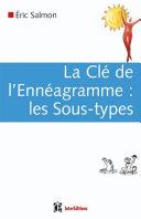 La Clé de l'Ennéagramme : les Sous-types - 2e éd.