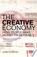 The Creative Economy, How People Make Money from Ideas by John Howkins PDF