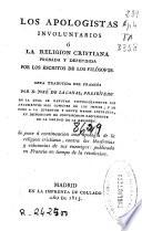 Los Apologistas involuntarios o La religión cristiana probada y defendida por los escritos de los filósofos
