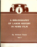 A Bibliography Of Labor History In Newsfilm