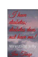 I have diabetes; diabetes does not have me [Pdf/ePub] eBook