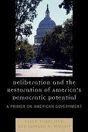 Deliberation And The Restoration Of America S Democratic Potential