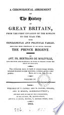 A Chronological Abridgment of the History of Great-Britain, from the First Invasion of the Romans, to the Year 1763